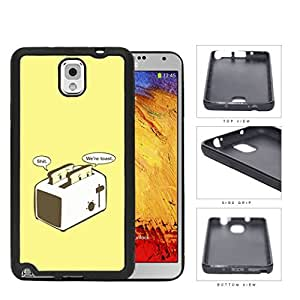 Funny We Are Toast Toaster Cartoon w/ Yellow Background Samsung Galaxy Note III 3 N9000 Rubber Silicone TPU Cell Phone Case