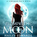 Promise the Moon: Gemini Audiobook by Hailey Edwards Narrated by Brittany Pressley