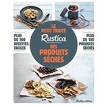 Le petit traité Rustica des produits séchés (Les petits traités) (French Edition)