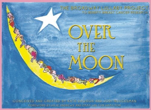 Over the Moon: The Broadway Lullaby Project by Easton Studio Press