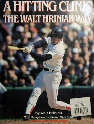 Baseball Hitting Techniques (A Hitting Clinic: The Walt Hriniak Way)