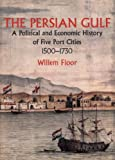 img - for The Persian Gulf: A Political and Economic History of Five Port Cities 1500-1730 book / textbook / text book