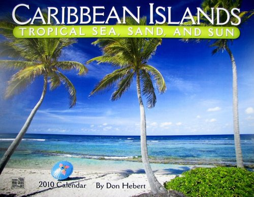 Caribbean Islands 2010 Calendar: Tropical Sea, Sand, and Sun