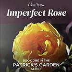 Imperfect Rose: Patrick's Garden, Book 1 | Celeste Messer