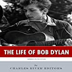 American Legends: The Life of Bob Dylan |  Charles River Editors