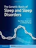 The Genetic Basis of Sleep and Sleep Disorders, , 1107041252