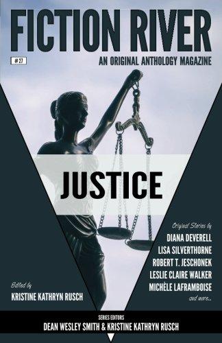 Fiction River: Justice (Fiction River: An Original Anthology Magazine) (Volume 27)