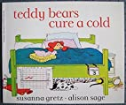 Teddy Bears Cure a Cold by Susanna Gretz…