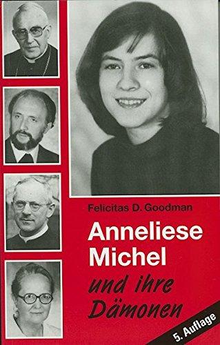 Anneliese Michel und ihre Dämonen: Der Fall Klingenberg in wissenschaftlicher Sicht