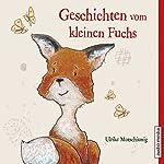 Geschichten vom kleinen Fuchs | Ulrike Motschiunig