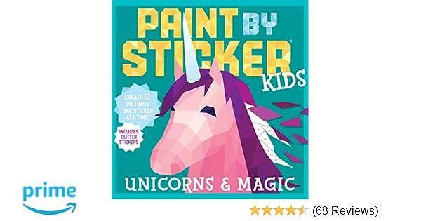 Paint by Sticker Kids: Unicorns & Magic: Workman Publishing