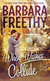 When Wishes Collide (Wish Series Book 3)