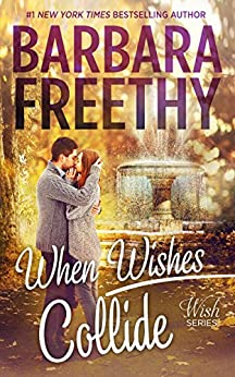 When Wishes Collide (Wish Series #3) by [Freethy, Barbara]
