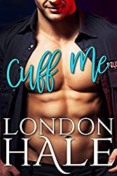 Cuff Me: An Opposites Attract Romance