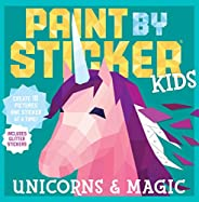 Paint by Sticker Kids: Unicorns & Magic: Create 10 Pictures One Sticker at a Time! Includes Glitter Stic
