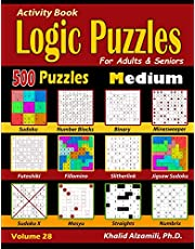 Activity Book : Logic Puzzles for Adults & Seniors: 500 Medium Puzzles (Sudoku - Fillomino - Straights - Futoshiki - Binary - Slitherlink - Sudoku X - Masyu - Minesweeper)