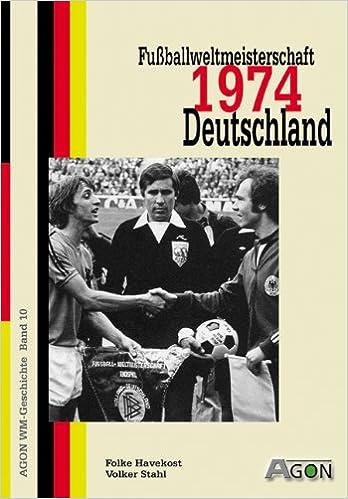 Agon Wm Geschichte Bd 10 Fussballweltmeisterschaft 1974