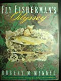 Fly Fisherman's Odyssey, Robert H. Mengel, 1558212213