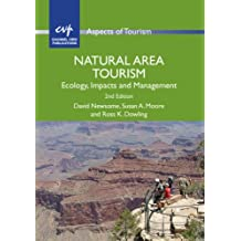 Natural Area Tourism: Ecology, Impacts and Management (Aspects of Tourism Book 58)