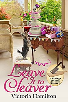 Leave It to Cleaver (A Vintage Kitchen Mystery Book 6) by [Hamilton, Victoria]