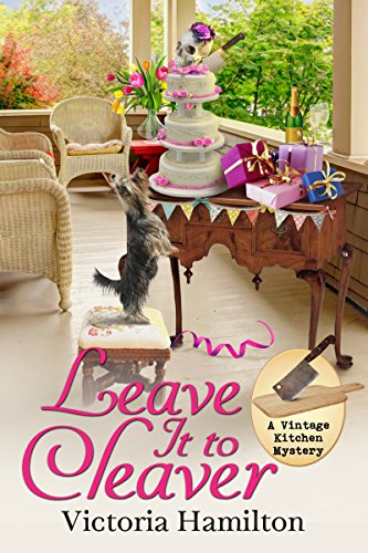 Leave It to Cleaver (A Vintage Kitchen Mystery Book 6)