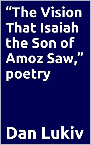 """""""The Vision That Isaiah the Son of Amoz Saw,"""" poetry"""