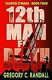 12th Man For Death: Sharon O'Mara - Book Four (The Chronicles of Sharon O'Mara 4)
