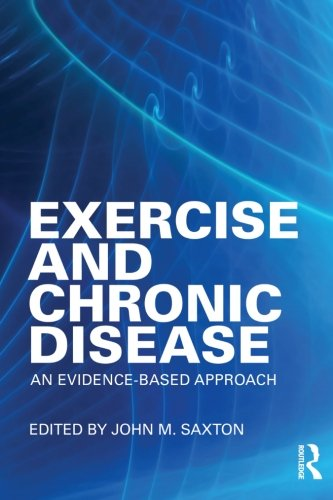 Exercise and Chronic Disease: An Evidence-Based Approach by Brand: Routledge