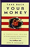 img - for Take Back Your Money: A Survival Guide for the Next Recession, the One After That and the One After That (Spirituality in Education) by John E. Girouard (2013-10-01) book / textbook / text book