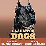 Gladiator Dogs | Carl Semencic