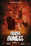 Close Combat, Learn The Art Of War Fighting Volume 1