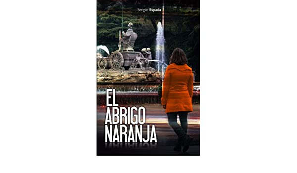 Amazon.com: El abrigo naranja (Spanish Edition) eBook: Sergio Espada Martín: Kindle Store