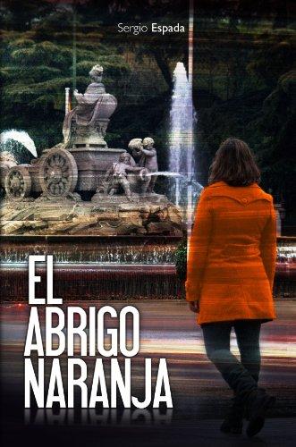 El abrigo naranja (Spanish Edition) by [Martín, Sergio Espada]