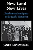 img - for New Land New Lives: Scandinavian Immigrants to the Pacific Northwest book / textbook / text book