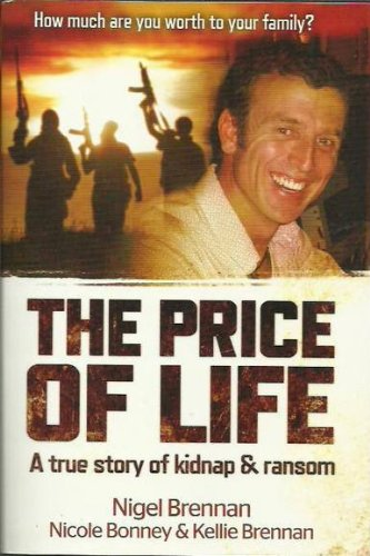 Read Online The Price Of Life: A True Story Of Kidnap & Ransom PDF