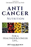 ANTI-CANCER Nutrition: For a Healthier & Longer Life...