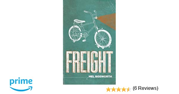 Freight mel bosworth 9781610191012 amazon books fandeluxe Image collections