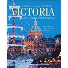 Victoria: Crown Jewel of British Columbia, Including Esquimalt, Oak Bay, Saanich and the Peninsula ,by Mayse, Susan ( 2010 ) Hardcover