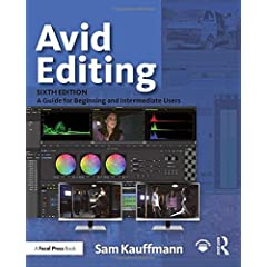 Avid Editing: A Guide for Beginning and Intermediate Users, 6th Edition from Focal Press