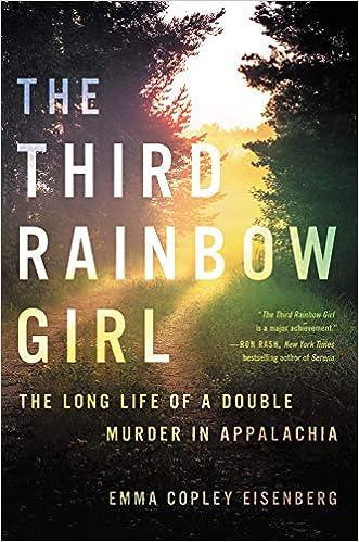 The Third Rainbow Girl The Long Life Of A Double Murder In Appalachia Eisenberg Emma Copley 9780316449236 Amazon Com Books