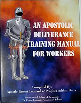 An Apostolic Deliverance Training Manual for Wolkers: Deliverance