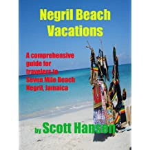 Negril Beach Vacations a Comprehensive Guide for Travelers to Seven Mile Beach Negril, Jamaica