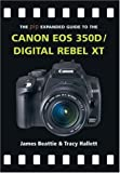 Canon EOS 350D/Digital Rebel XT (The Expanded Guide)