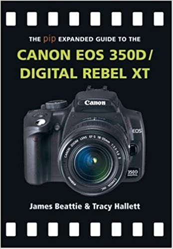 The PIP Expanded Guide to the Canon EOS 350D/Digital Rebel