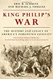 img - for King Philip's War: The History and Legacy of America's Forgotten Conflict (Revised Edition) book / textbook / text book