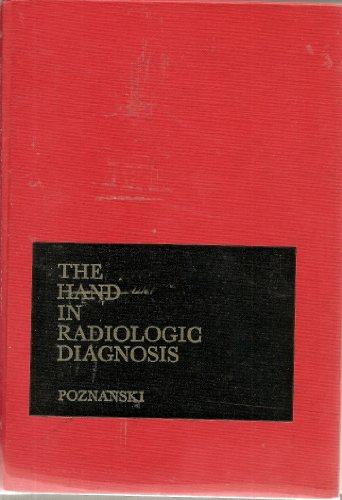 Hand in Radiologic Diagnosis (Saunders monographs in clinical radiology, v. 4)