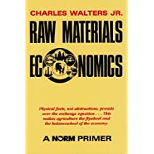 Raw Materials Economics: A NORM Primer by Charles Walters (1991-11-15)
