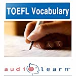 2012 TOEFL Vocabulary AudioLearn: Top 500 TOEFL Vocabulary Words You Must Know! |  AudioLearn Editors