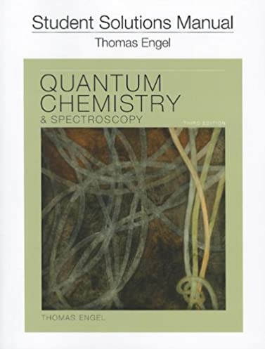 student solution manual for quantum chemistry and spectroscopy rh amazon com physical chemistry thomas engel solutions manual 3rd edition physical chemistry thomas engel solutions manual