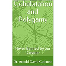 Cohabitation and Polygamy: Never Banned by our Creator